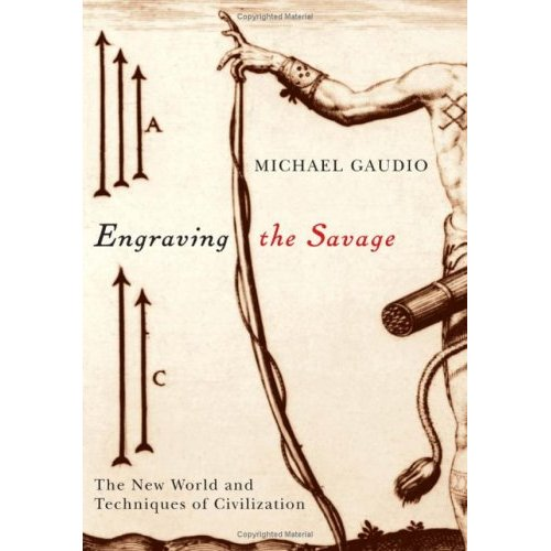 Engraving the Savage: The New World and Techniques of Civilization free download