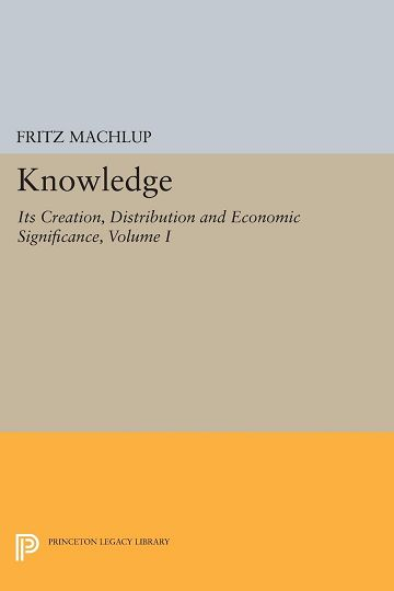 Knowledge: Its Creation, Distribution and Economic Significance, Volume I: Knowledge and Knowledge Production free download
