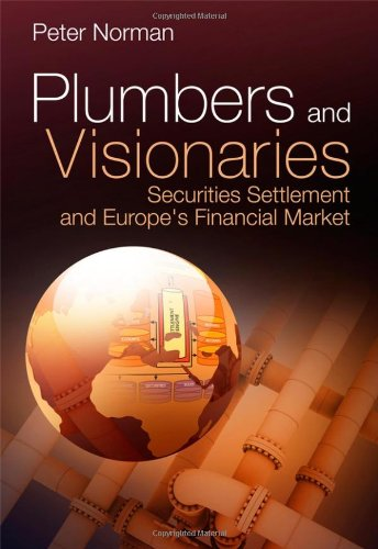Plumbers and Visionaries: Securities Settlement and Europe's Financial Market free download