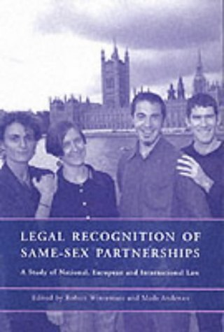 Legal Recognition of Same-Sex Partnerships: A Study of National, European and International Law free download
