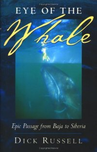 Eye of the Whale: Epic Passage From Baja To Siberia free download