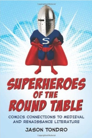 Superheroes of the Round Table: Comics Connections to Medieval and Renaissance Literature free download