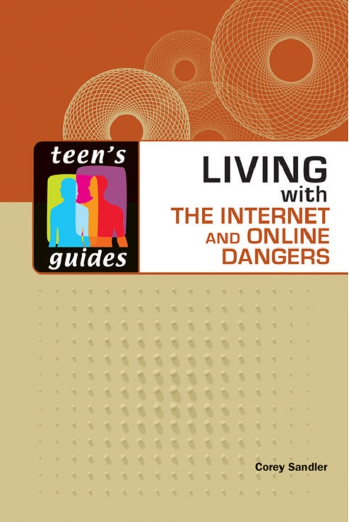 Living With the Internet and Online Dangers (Teen's Guides) free download