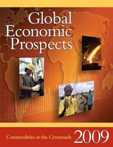 Global Economic Prospects 2009: Commodities at the Crossroads free download