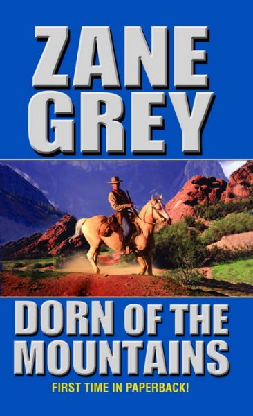 Zane Grey - Dorn of the Mountains free download