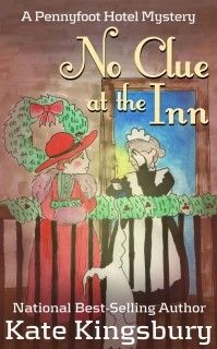 No Clue at the Inn (Pennyfoot Hotel Mystery Book 13) free download
