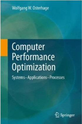 Computer Performance Optimization: Systems - Applications - Processes free download