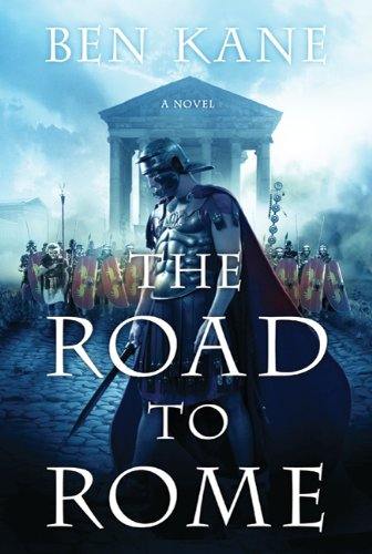 The Road to Rome: A Novel of the Forgotten Legion (The Forgotten Legion Chronicles) free download