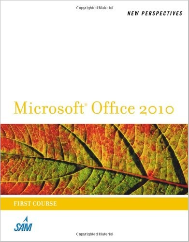 New Perspectives on Microsoft Office 2010, First Course free download