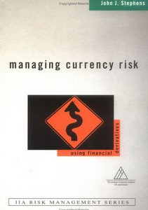 Managing Currency Risk: Using Financial Derivatives free download