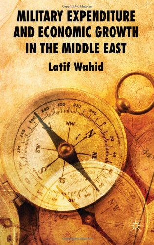 Military Expenditure and Economic Growth in the Middle East free download