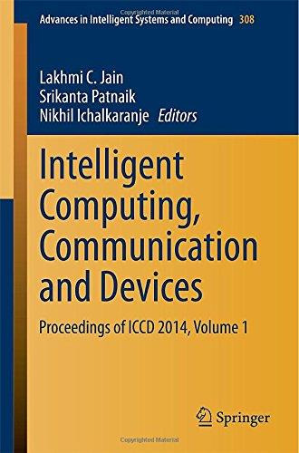 Intelligent Computing, Communication and Devices: Proceedings of ICCD 2014, Volume 1 free download
