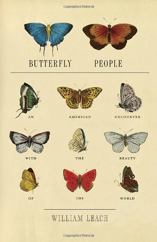 Butterfly People: An American Encounter with the Beauty of the World by William R. Leach free download