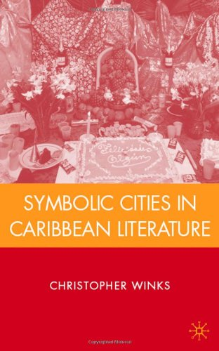 Symbolic Cities in Caribbean Literature free download