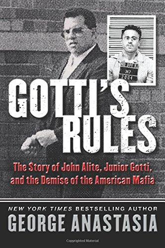 Gotti's Rules: The Story of John Alite, Junior Gotti, and the Demise of the American Mafia free download
