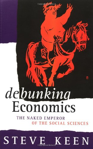 Debunking Economics: The Naked Emperor of the Social Sciences free download