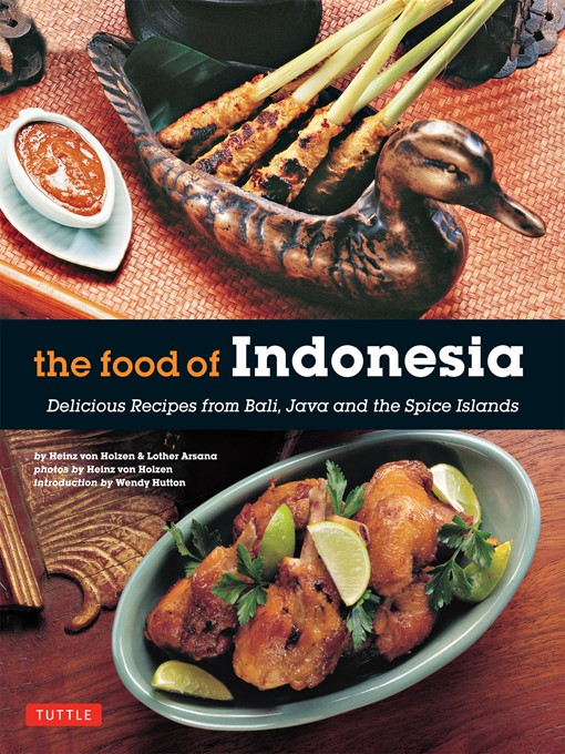 The Food of Indonesia: Delicious Recipes from Bali, Java and the Spice Islands free download