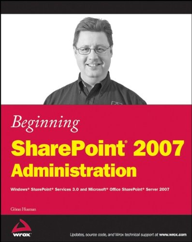 Beginning SharePoint 2007 Administration: Windows SharePoint Services 3.0 and Microsoft Office SharePoint Server 2007 free download