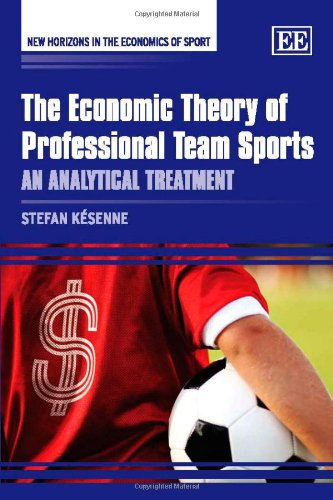 The Economic Theory of Professional Team Sports: An Analytical Treatment (New Horizons in the Economics of Sport) free download