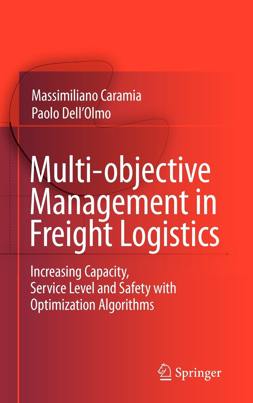 Multi-objective Management in Freight Logistics: Increasing Capacity, Service Level free download