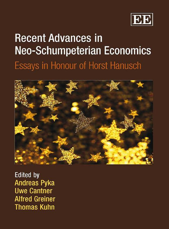 Recent Advances in Neo-Schumpeterian Economics: Essays in Honour of Horst Hanusch free download