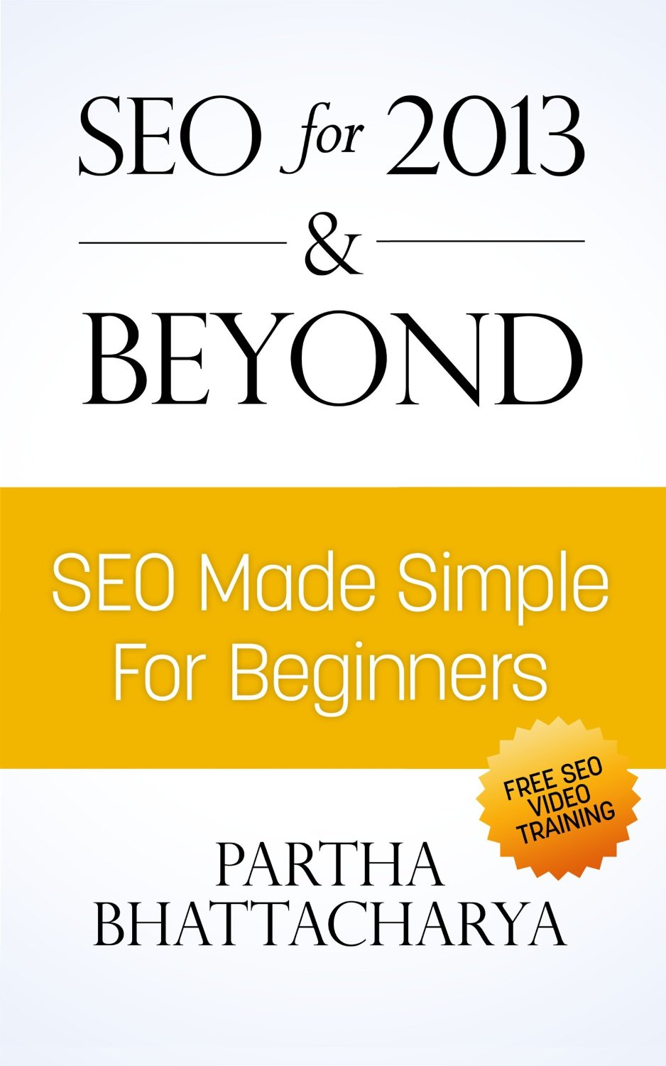 SEO For 2013 & Beyond: SEO Made Simple For Beginners free download