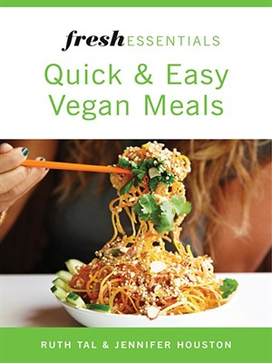 Fresh Essentials: Quick and Easy Vegan Meals free download