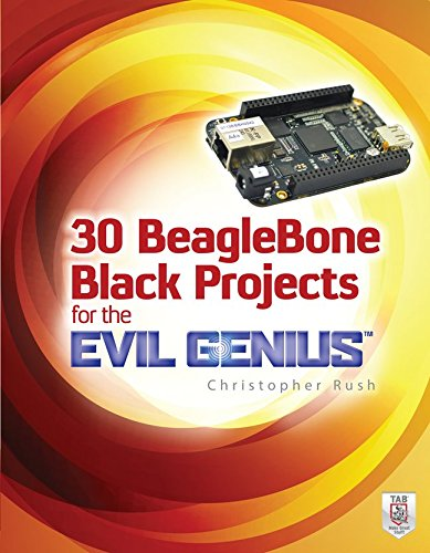 30 BeagleBone Black Projects for the Evil Genius free download