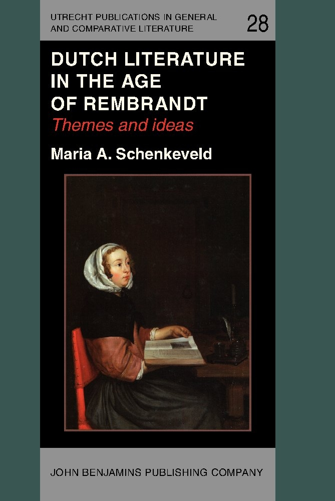 Dutch Literature in the Age of Rembrandt: Themes and ideas free download