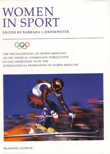 Women in Sport: Volume VIII of the Encyclopaedia of Sports Medicine, An IOC Medical Committee Publication free download