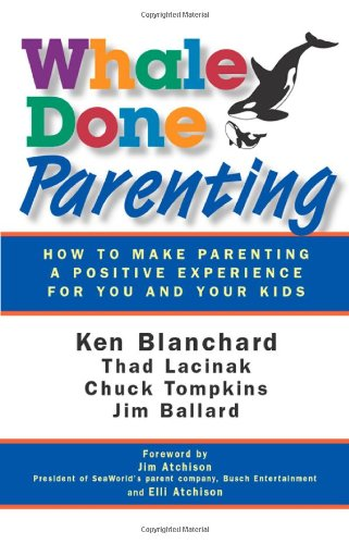 Whale Done Parenting: How to Make Parenting a Positive Experience for You and Your Kids free download