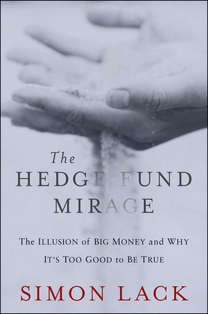 The Hedge Fund Mirage: The Illusion of Big Money and Why It's Too Good to Be True free download