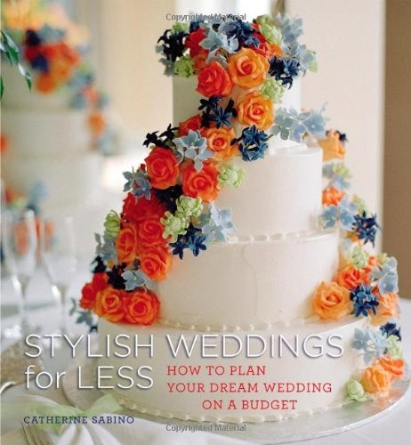 Stylish Weddings for Less: How to Plan Your Dream Wedding on a Budget free download