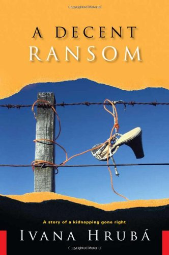 A Decent Ransom: A Story of a Kidnapping Gone Right free download