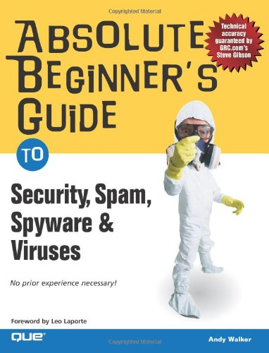 Absolute Beginner's Guide to Security, Spam, Spyware & Viruses free download