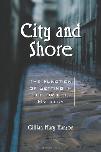 City and Shore: The Function of Setting in the British Mystery free download