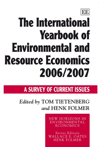 The International Yearbook of Environmental And Resource Economics 2006/2007 free download