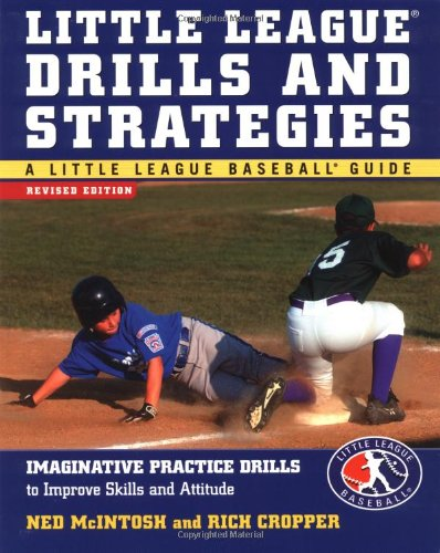 Little League Drills and Strategies: Imaginative Practice Drills to Improve Skills and Attitude free download