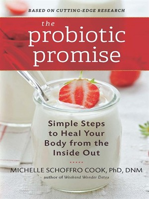The Probiotic Promise: Simple Steps to Heal Your Body from the Inside Out free download