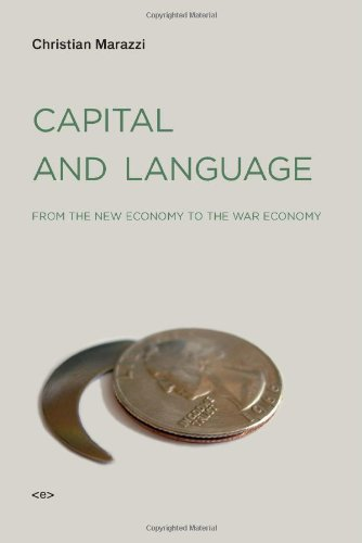 Capital and Language: From the New Economy to the War Economy (Semiotext(e) / Foreign Agents) free download
