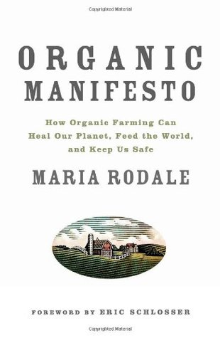 Organic Manifesto: How Organic Food Can Heal Our Planet, Feed the World, and Keep Us Safe free download