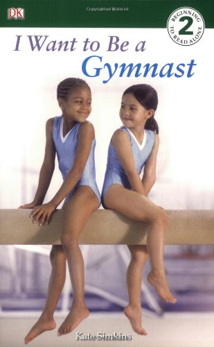 I Want to be a Gymnast (DK Readers, Level 2) free download