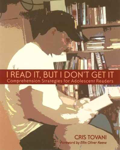 I Read It, but I Don't Get It: Comprehension Strategies for Adolescent Readers free download