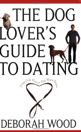 The Dog Lover's Guide to Dating: Using Cold Noses to Find Warm Hearts free download