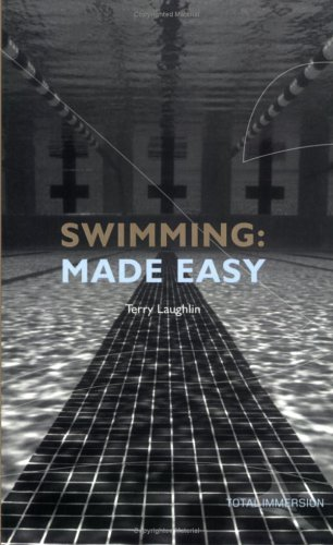 Swimming Made Easy: The Total Immersion Way for Any Swimmer to Achieve Fluency, Ease, and Speed in Any Stroke free download