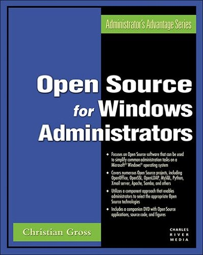 Open Source for Windows Administrators (Administrator's Advantage Series) (Charles River Media Networking/Security) free download