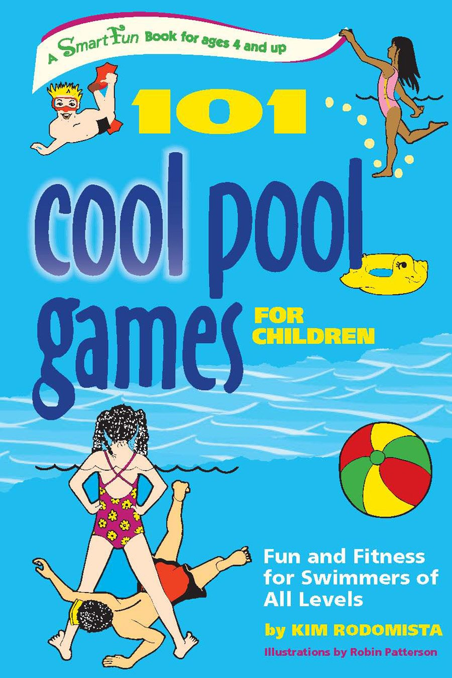 101 Cool Pool Games for Children: Fun and Fitness for Swimmers of All Levels by Robin Patterson free download