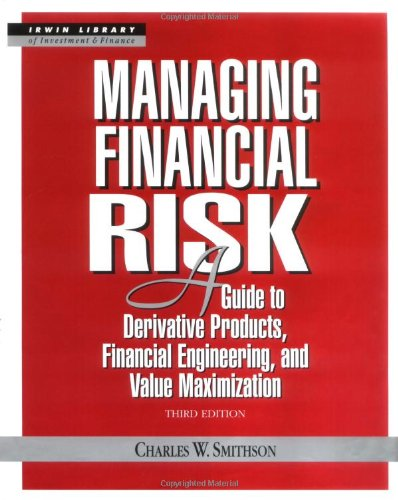Managing Financial Risk: A Guide to Derivative Products, Financial Engineering, and Value Maximization free download
