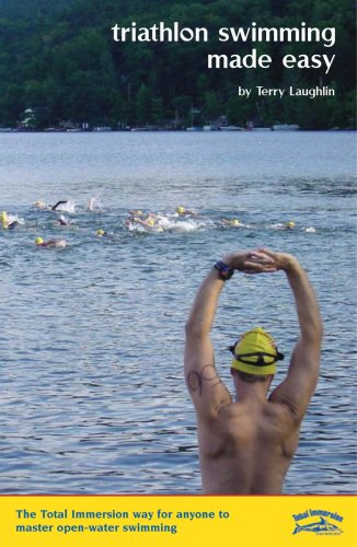 Triathlon Swimming Made Easy: The Total Immersion Way for Anyone to Master Open-Water Swimming free download