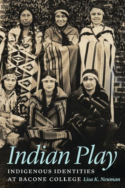 Indian Play: Indigenous Identities at Bacone College free download